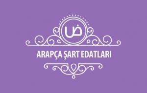 Arapça Şart Edatları