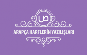 Arapça Harflerin Yazılışları